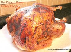 The Perfect Roast Turkey Recipe | The NY Melrose Family.