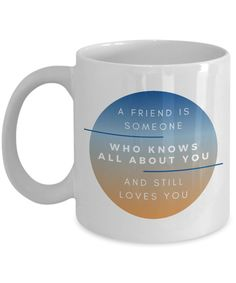 Friendship SayingsAnd Quotes Mug - A Friend Is Someone Who Knows All About You And Still Loves You - 11oz Mug / White