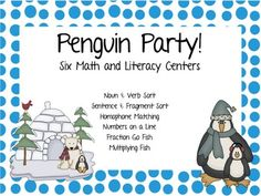 Penguin Party!  6 Math & Literacy Centers    Packet includes:  • Noun & Verb Sort  • Sentence & Fragment Sort  • Homophone & Sentence Matching  • Cubes & Numbers on a Line  • Fraction Go Fish  • Multiplying Fish