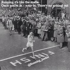 Running is like the mafia. Once you're in, your in for life!