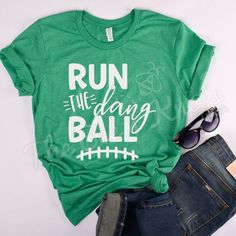 Football Tee Football Shirt Football Mom Womans Football Shirt Womens Football Shirt Run the Dang Ball Football Tee Football Run It - Funny Sport Shirt - Ideas of Funny Sport Shirt - Football Mom Shirts, Football Outfits, Sports Shirts, Football Clothing, Ut Football, Tennessee Football, Football Stuff, Game Day Shirts, Colin Kaepernick
