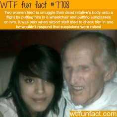 Two women try to smuggle a dead body at the airport - WTF fun facts