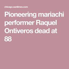 Pioneering mariachi performer Raquel Ontiveros dead at 88