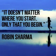 It doesnt matter where you start Robin Sharma