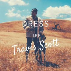 Travis Scott has an admirable style, his vision in music has captured the attention of …