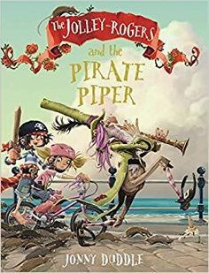 The Jolley-Rogers and the Pirate Piper by Jonny Duddle Red Play, Matilda, Alice Ruiz, Small Rat, Save The Children, Old Love, 1 Peter, Page Turner, Giraffes