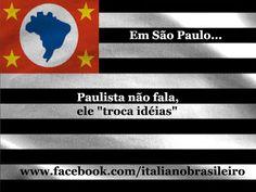 """#Paulista não fala, ele """"troca idéias"""""""