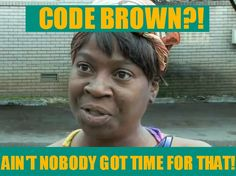 Happy Nurses Week! Sweet Brown meme!