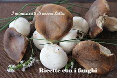 Ricette con i funghi 2 I manicaretti di nonna Lella http://blog.giallozafferano.it/graziagiannuzzi/ricette-i-funghi/