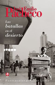Battles in the Desert, by Jose Emilio Pacheco. If you ever start to believe all Latin American literature is magic realism, or that all GOOD Latin American literature is magic realism, read this. And then come talk to me.