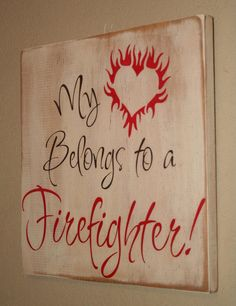 Firefighter Wife Sign, Firefighter Girlfriend Sign, Firefighter Decor, Distressed Wood Sign, Firefighter - My Heart Belongs To A Firefighter Firefighter Family, Firefighter Wedding, Firefighter Decor, Firefighters Girlfriend, Firemen, Firefighter Bedroom, Volunteer Firefighter, Custom Wood Signs, Wooden Signs