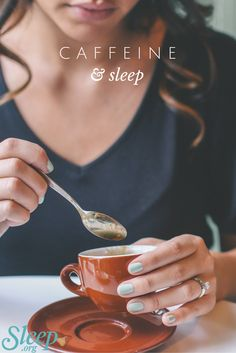 How much caffeine is too much? And how does it interfere with sleep?   Sleep.org
