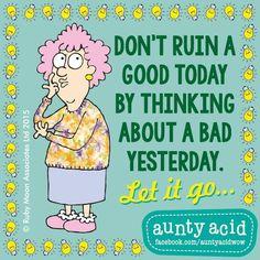 Move on! #AuntyAcidWOW