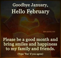 Goodbye January Hello February Images, Pictures, Photos, Wallpapers Goodbye January Hello February Images Quotes Recommended for You: Hello February Images February Images, Hello February Quotes, Welcome February, Happy February, New Month Quotes, Me Time Quotes, Daily Quotes, New Month Wishes, February Month