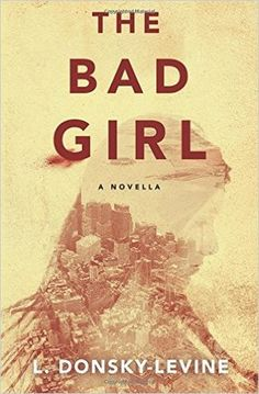 Today's team book review comes from Terry, she blogs at Terry has been reading The Bad Girl by L Donsky-Levine THE BAD GIRL by L Donsky-Levine 4.5 out of 5 stars Reviewed by me as part of Ros…