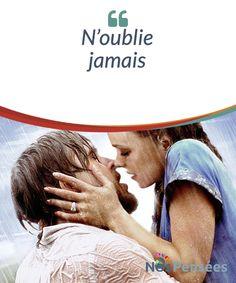 N'oublie jamais  Tout bon amateur de film romantique doit absolument voir « N'oublie jamais », un film réalisé par Nick Cassavetes qui ne vous laissera pas indifférent.