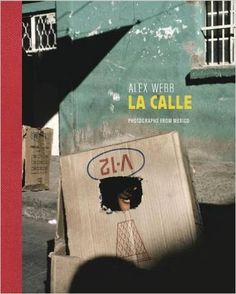 La Calle: Photographs from Mexico – Magnum Photos Robert Doisneau, Magnum Photos, Book Photography, Street Photography, David Alan Harvey, Alex Webb, Interview, Mexican American, Book Signing