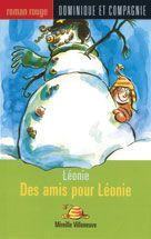 Des amis pour Léonie, Mireille Villeneuve, illust. Anne Villeneuve, Dominique et compagnie, 48 pages (mini-roman)