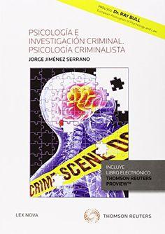 Psicología e Investigación Criminal : Psicología Criminalista / Jorge Jiménez Serrano