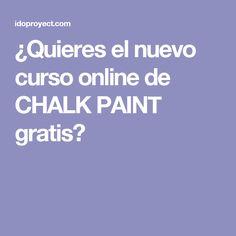 ¿Quieres el nuevo curso online de CHALK PAINT gratis?