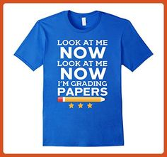 Mens Look At Me Now I'm Grading Papers Funny Teacher Humor Shirt Small Royal Blue - Careers professions shirts (*Partner-Link)