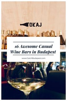 16 Awesome Casual Wine Bars in Budapest and a Crash Course in Must-Try Hungarian Wines.  Love good wine but don't like the snobbish flair of most wine-bars? We got you covered! See our list of 16 casual places to drink a good wine in Budapest!  #budapest #wine #bars #catchbudapest