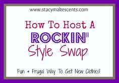 How To Host a Rockin' Style Swap: The Most Fun, Frugal Way to Get New Clothes
