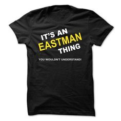 Awesome Tee Its An Eastman Thing T-Shirts