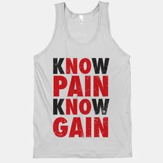 Know+Pain+Know+Gain+(No+Pain+No+Gain)+(Tank)