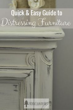 Guide to Distressing Furniture / how-to distress / furniture makeover / diy furniture / distressed / farmhouse / furniture