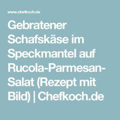 Gebratener Schafskäse im Speckmantel auf Rucola-Parmesan-Salat (Rezept mit Bild) | Chefkoch.de