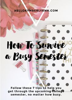 How to Survive a Busy Semester: Follow these 7 tips to help you get through the upcoming college semester, no matter how busy