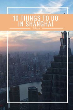 10 Things to do in Shanghai
