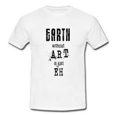 Earth and Art (black) T-Shirt, Männer Männer T-Shirt Klassisch geschnittenes T-Shirt für Männer, 100% Baumwolle, Stoffdichte: 190g/m². Marke: B&C   Details Für alle, die Kunst lieben, Kunst machen und Kunst für wichtiger halten, als Aktienpakete. Was wäre die Welt ohne Kunst? Genau: Eh!