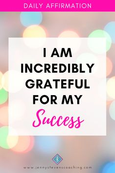 #DailyAffirmation - I am incredibly grateful for my SUCCESS! Positive Affirmations For Success, Daily Affirmations, Grateful, Calm, Positivity
