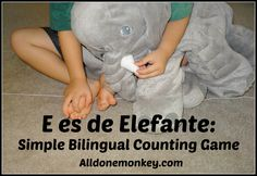 Spanish Songs for Kids: E es de Elefante (Post on Spanish Playground) - Simple #bilingual counting game for kids
