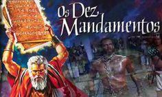 JESUS CRISTO É O CAMINHO! A VERDADE E A VIDA!: Os Dez Mandamentos...