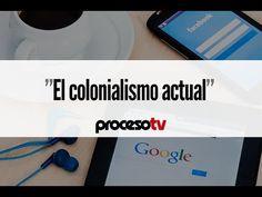 Proceso TV - Google y Facebook, el colonialismo actual - YouTube