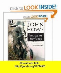 John Howe Fantasy Art Workshop John Howe , ISBN-10: 1600610102  ,  , ASIN: B002KE5SGU , tutorials , pdf , ebook , torrent , downloads , rapidshare , filesonic , hotfile , megaupload , fileserve
