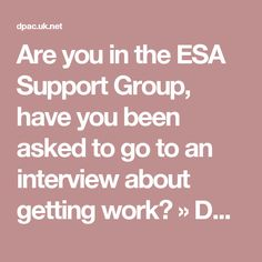 Are you in the ESA Support Group, have you been asked to go to an interview about getting work? » DPAC