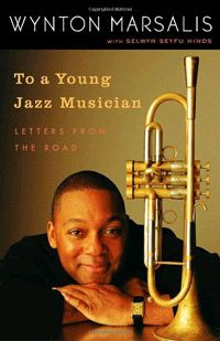 """Read """"To a Young Jazz Musician Letters from the Road"""" by Wynton Marsalis available from Rakuten Kobo. In To a Young Jazz Musician, the renowned jazz musician and Pulitzer Prize—winning composer Wynton Marsalis gives us an . Music Love, Music Is Life, Good Music, Jazz Poster, Cool Jazz, Jazz Musicians, Jazz Blues, Guitar Lessons, Drum Lessons"""