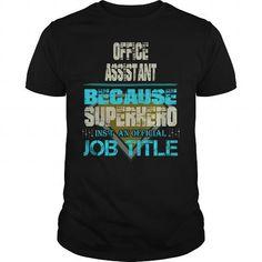 Autumn Style T-shirt Hoodie. Go to store ==► https://autumnstyletshirthoodie.wordpress.com/2017/06/14/office-assistant-t-shirt-design/ #shirts #tshirt #hoodie #sweatshirt #giftidea