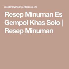 Resep Minuman Es Gempol Khas Solo | Resep Minuman
