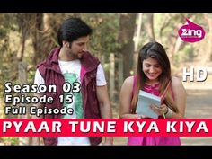 Pyaar Tune Kya Kiya | Season 03 | Episode 15 | Full Episode | Subuhi Jos...