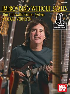 Improvising Without Scales - The Intervallic Guitar System of Carl Verheyen (Book + Online Audio)