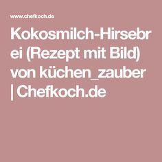 Kokosmilch-Hirsebrei (Rezept mit Bild) von küchen_zauber | Chefkoch.de