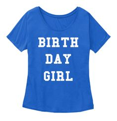 Birth Day Girl True Royal T-Shirt Front