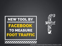 New Tool by Face Book to measure Foot Traffic #foottraffic #digitalmarketing