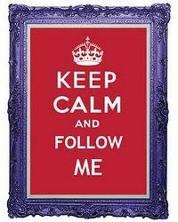 Keep Calm and Follow ME! If u follow me I swear I'll follow u back