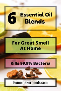 6 Essential Oil Blends For A Great Smell At Home - Kills 99.9% Bacteria!